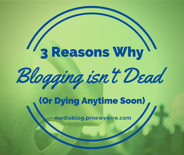 3-reasons-blogging-isnt-dead