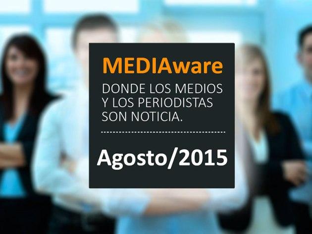 Mediaware - Novedades de los Medios y de Periodistas / Agosto 2015