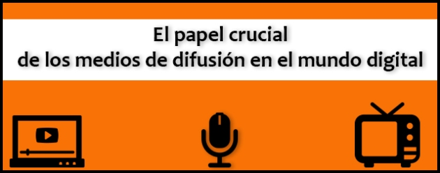 medios de difusión en el mundo digital_2