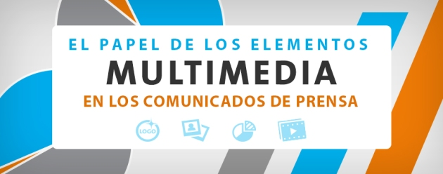 El papel de los elementos multimedia en un comunicado de prensa