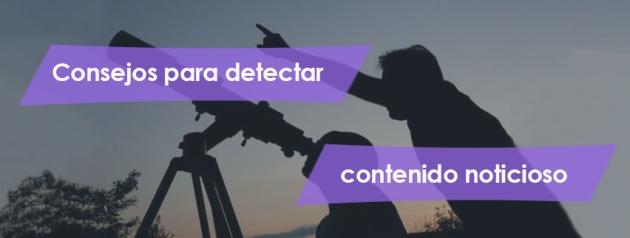 Consejos para detectar contenido noticioso_blog