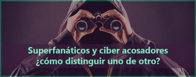 Superfanáticos y ciber acosadores_blog