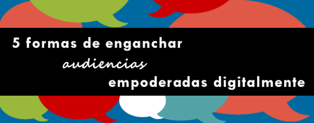 5 formas de enganchar audiencias_blog
