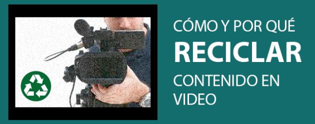 Reciclar contenido en video_español