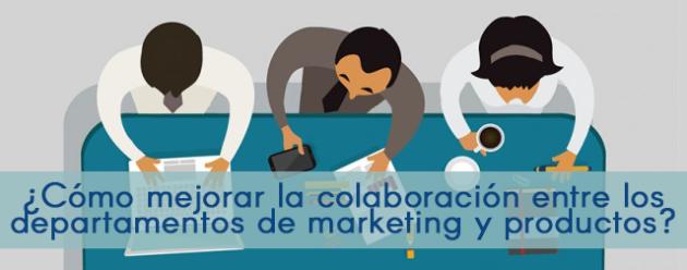 Cómo mejorar la colaboración entre marketing y productos_blog