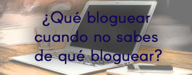 Qué bloguear_blog