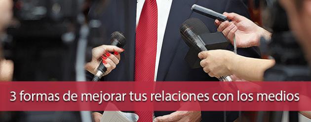 3-formas-de-mejorar-tus-relaciones-con-los-medios_blog